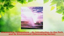 Read  Discovering Yellowstone  An Introduction to the Park and its Environment Discovering Ebook Free