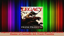 PDF Download  Legacy Selected Paintings and Drawings by the Grand Master of Fantastic Art Frank Read Full Ebook