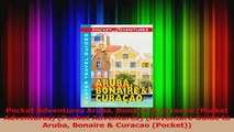 PDF Download  Pocket Adventures Aruba Bonaire  Curacao Pocket Adventures Pocket Adventures PDF Full Ebook