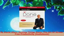 Read  By David Allen Getting Things Done The Art Of StressFree Productivity Audiobook Ebook Online