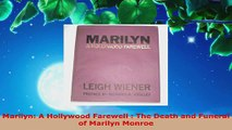Download  Marilyn A Hollywood Farewell  The Death and Funeral of Marilyn Monroe PDF Free