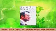 Read  Some Like It Cool The Charmed Life of Jack Lemmon PDF Free