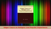 PDF Download  Edgar Cayce on Religion and Psychic Experience PDF Online