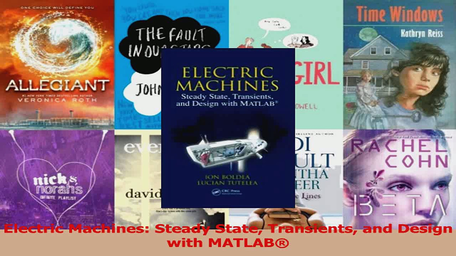 Electric machines : steady state, transients, and design with MATLAB