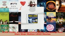 PDF Download  Brick Flicks A Comprehensive Guide to Making Your Own StopMotion LEGO Movies Download Online
