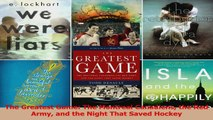 PDF Download  The Greatest Game The Montreal Canadiens the Red Army and the Night That Saved Hockey Download Online