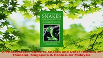 Download  A Photographic Guide to Snakes and Other Reptiles of Thailand Singapore  Peninsular PDF Free