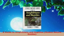 Read  A Guide to Amphibians and Reptiles Stokes Nature Guides PDF Online