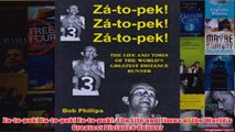 Zatopek Zatopek Zatopek The Life and Times of the Worlds Greatest Distance