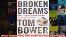 Broken Dreams Vanity Greed and the Souring of British Football