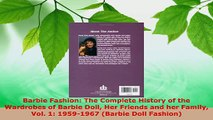 Download  Barbie Fashion The Complete History of the Wardrobes of Barbie Doll Her Friends and her Ebook Free
