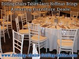Folding Chairs Tables Larry Hoffman Brings Amazing Furniture Deals!