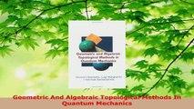 Read  Geometric And Algebraic Topological Methods In Quantum Mechanics Ebook Online