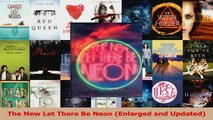 Read  The New Let There Be Neon Enlarged and Updated Ebook Free