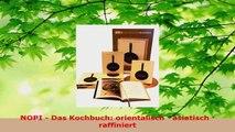 Lesen  NOPI  Das Kochbuch orientalisch  asiatisch  raffiniert Ebook Frei