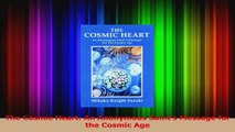 Read  The Cosmic Heart An Anonymous Saints Message for the Cosmic Age PDF Online
