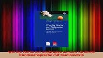 Download  Wie die Marke zur Zielgruppe kommt Optimale Kundenansprache mit Semiometrie Ebook Online