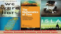 Read  The Mathematics of Time Essays on Dynamical Systems Economic Processes and Related Topics PDF Online