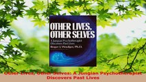 Read  Other Lives Other Selves A Jungian Psychotherapist Discovers Past Lives Ebook Free