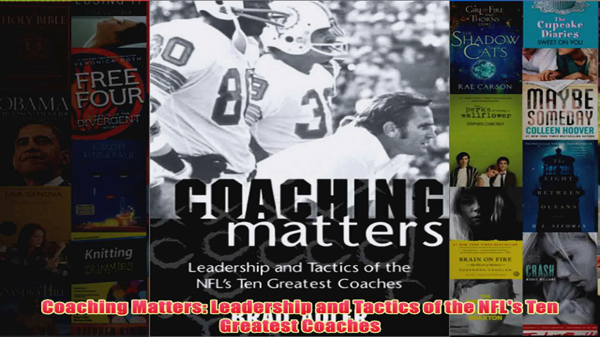 Coaching Matters Leadership and Tactics of the NFLs Ten Greatest Coaches