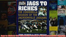 Jags to Riches The Cinderella Season of the Jacksonville Jaguars