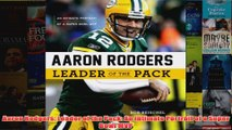Aaron Rodgers Leader of the Pack An Intimate Portrait of a Super Bowl MVP