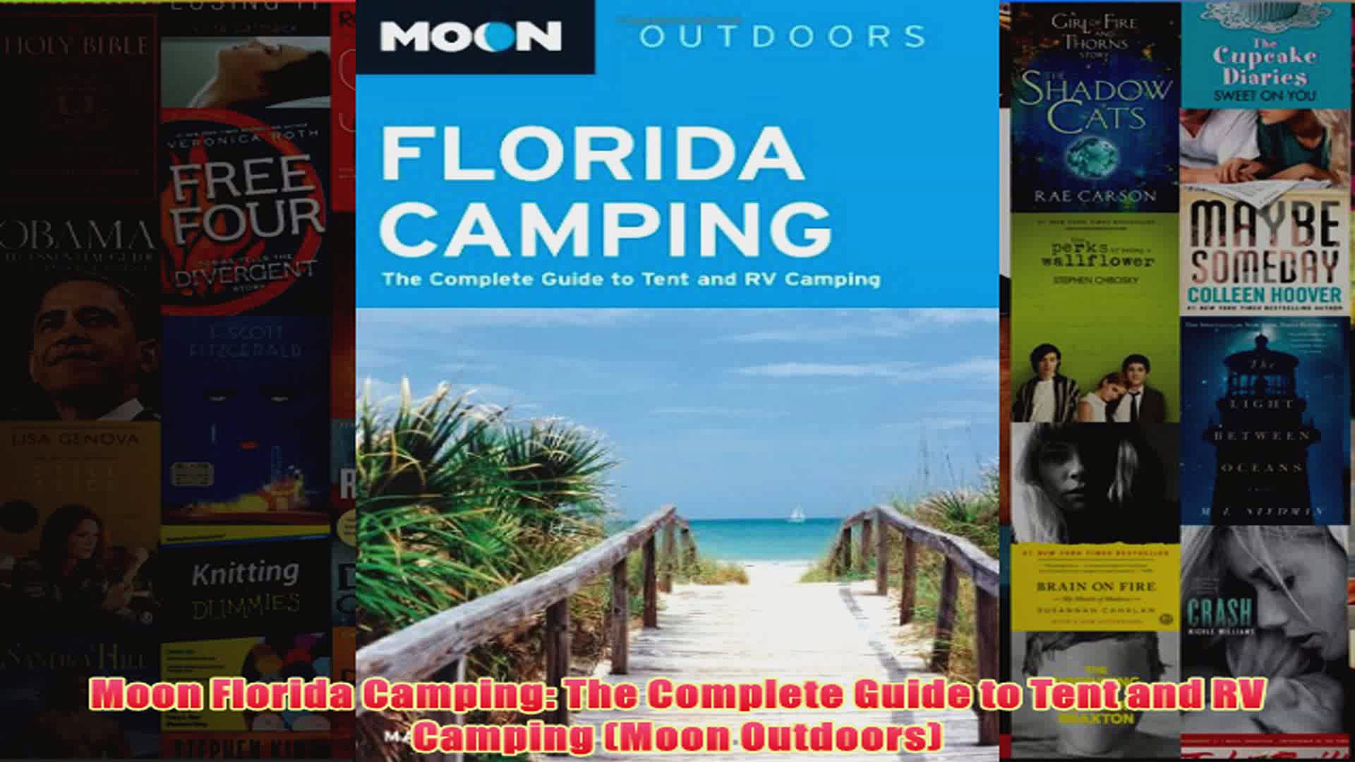 Moon Florida Camping The Complete Guide to Tent and RV Camping Moon Outdoors