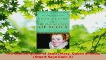 Download  The Captive Queen of Scots Mary Queen of Scots Stuart Saga Book 2 Ebook Free