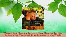 Read  Wonderboy Magnus Carlsen How Magnus Carlsen Became the Youngest Grandmaster in the World EBooks Online