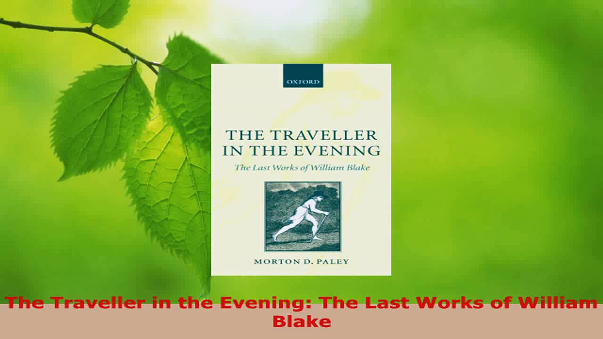 The Traveller in the Evening The Last Works of William Blake