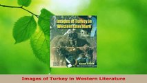 PDF Download  Images of Turkey in Western Literature Download Full Ebook