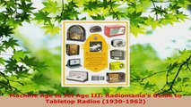 Read  Machine Age to Jet Age III Radiomanias Guide to Tabletop Radios 19301962 EBooks Online