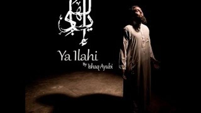 Ya Ilahi - Powerful Nasheed By Ishaq Ayubi - New 2016
