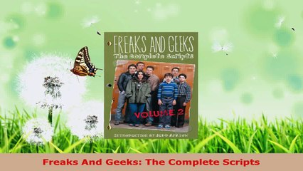 Freaks And Geeks The Complete Scripts