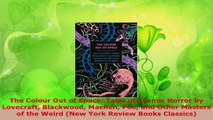 Read  The Colour Out of Space Tales of Cosmic Horror by Lovecraft Blackwood Machen Poe and EBooks Online