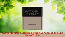 PDF Download  CAINE MUTINY A NOVEL OF WORLD WAR 11 SIGNED BY AUTHOR PDF Online
