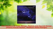 Read  The Shadow of Your Wings Hymns and Sacred Songs PianoVocalGuitar Medium Voice Range Ebook Free