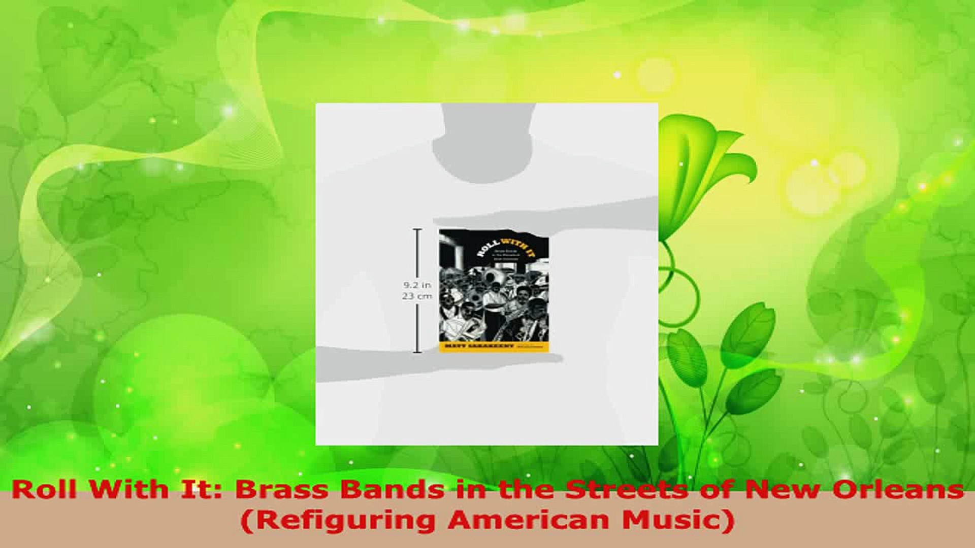 Read  Roll With It Brass Bands in the Streets of New Orleans Refiguring American Music PDF Free