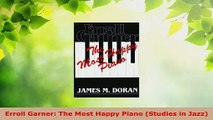 PDF Download  Erroll Garner The Most Happy Piano Studies in Jazz Download Online