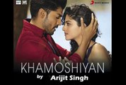 Khamoshiyan Awaaz Hai 2015 Lyrics+Video Full Song by Arijit Songh from Khamoshiyan Movie - Arijit