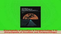 PDF Download  Encyclopedia of Occultism  Parapsychology 5 2v Encyclopedia of Occultism and Download Full Ebook