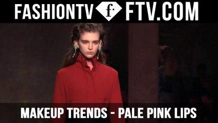 Makeup Trends F/W 2015/16 Pale Pink Lips | FTV.com