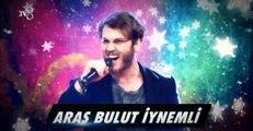 Aras Bulut İynemli 'Bu Akşam' Yılbaşı Özel O Ses Türkiye 31 Aralık 2015
