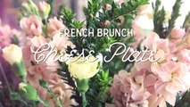Build The Perfect Cheese Plate | Hilahs French Brunch
