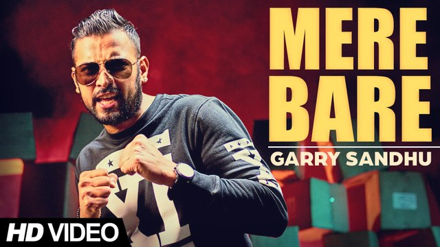 Garry Sandhu - Mere Bare - Latest Punjabi Song 2015