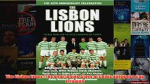 The Lisbon Lions The Real Inside Story of Celtic European Cup Triumph