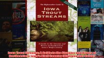 Iowa Trout Streams A Guide to the Streams and Rivers of Northeastern Iowas Bluff Country