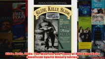 Slide Kelly Slide The Wild Life and Times of Mike King Kelly American Sports History