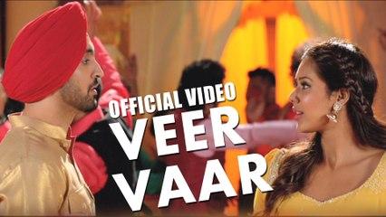 Veervaar - Sardaarji - Diljit Dosanjh - Neeru Bajwa - Mandy Takhar - HD Songs