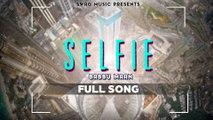 Babbu Maan - Selfie - Itihaas - Full Song